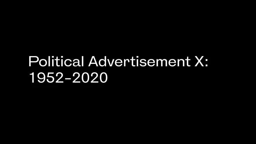 Political Advertisement X: 1952–2020. (2020) by Antoni Muntadas and Marshall Reese.