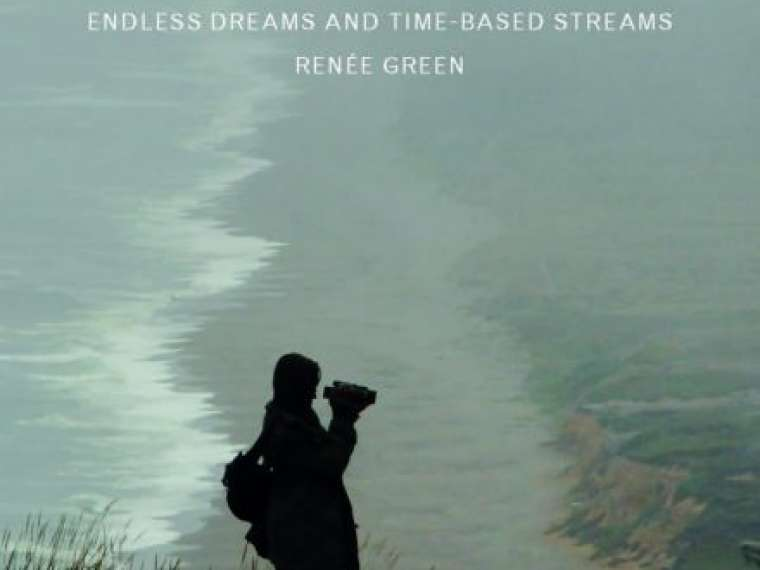 Renée Green: Endless Dreams and Time-Based Streams book cover